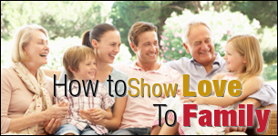 How to show love - To family