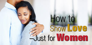 How to show love - Just for Women