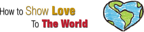 How to show love - To the world